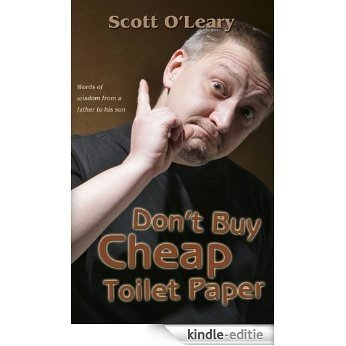 Don't Buy Cheap Toilet Paper (English Edition) [Kindle-editie]