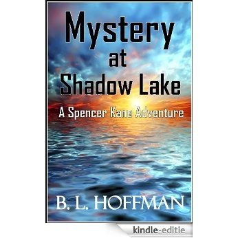 Mystery at Shadow Lake - A Spencer Kane Adventure (Book #1) REVISED Edition (The Spencer Kane Adventures) (English Edition) [Kindle-editie]