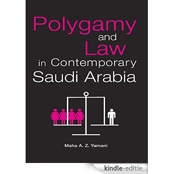 Polygamy and Law in Contemporary Saudi Arabia (Exeter Arab and Islamic) [Kindle-editie]