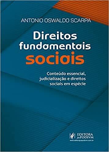 Direitos Fundamentais Sociais: Conteúdo Essencial, Judicialização e Direitos Sociais em Espécie
