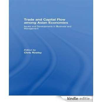 Trade and Capital Flow among Asian Economies: Issues and Developments in Business and Management' [Kindle-editie]