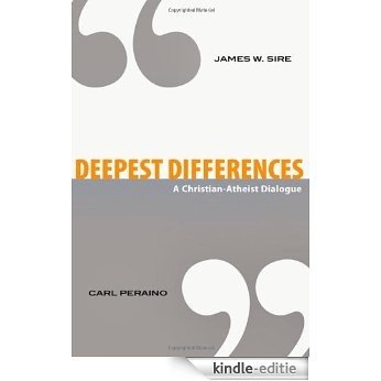 Deepest Differences: A Christian-Atheist Dialogue [Kindle-editie]