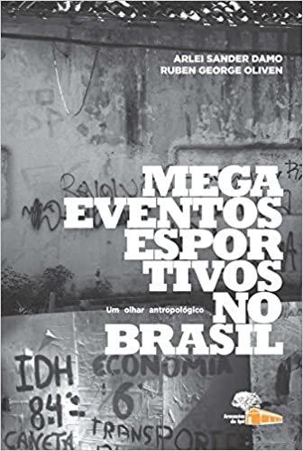 Megaeventos Esportivos no Brasil: um Olhar Antropológico