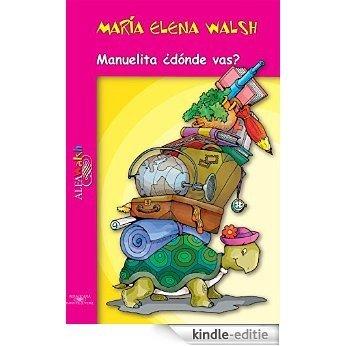 Manuelita ¿dónde vas? [Kindle-editie]