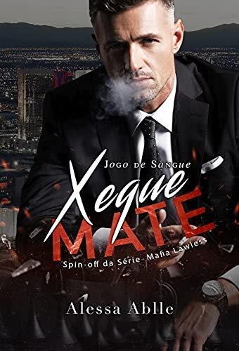 XEQUE MATE - O conselheiro da máfia: (Spin-off) (Série Máfia Lawless Livro 3)