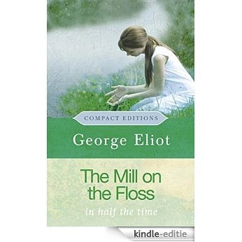 The Mill on the Floss (COMPACT EDITIONS) (English Edition) [Kindle-editie]