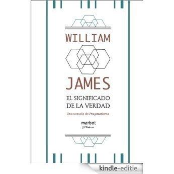 El significado de la verdad (Spanish Edition) [Kindle-editie]