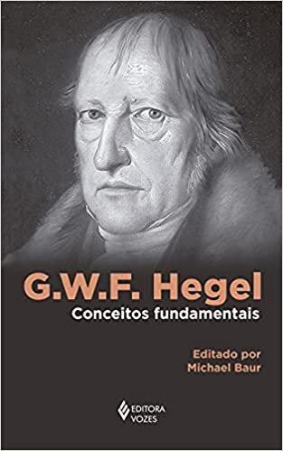 G. W. F. Hegel: Conceitos fundamentais