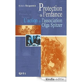 Protection de l'enfance : l'action de l'association Olga Spitzer (Société (Hors collection)) [Kindle-editie]