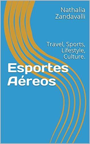 Esportes Aéreos: Travel, Sports, Lifestyle, Culture. (Pocket Guide Serie Livro 1)
