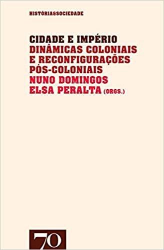 Cidade e Império: Dinâmicas Coloniais e Reconfigurações Pós-coloniais