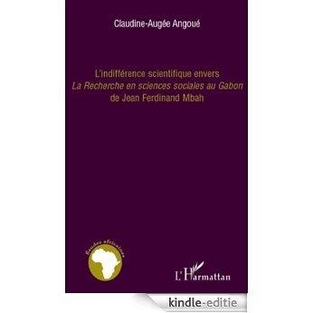 """L'indifférence scientifique envers """"La recherche en sciences sociales au Gabon"""" de Jean-Ferdinand Mbah (Études africaines) [Kindle-editie]"""