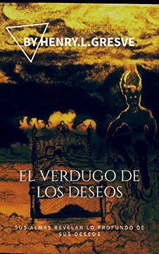 El Vedugo De Los Deseos (El Verdugo De Los Deseos Vol. 1)