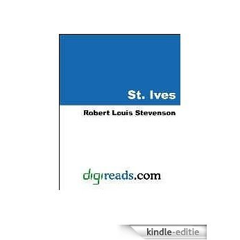 St. Ives: Being the Adventures of a French Prisoner in England [Kindle-editie]
