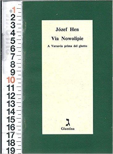 Ebraismo - Via Nowolipie. A Varsavia Prima Del Ghetto - Jozef Hen - Giuntina N
