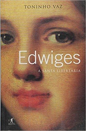 Edwiges - A Santa Libertaria