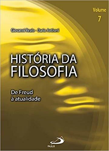 História da Filosofia: de Freud à Atualidade (Volume 7)