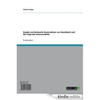 Soziale und kulturelle Konstruktion von Geschlecht und die Frage der Intersexualität [Kindle-editie]