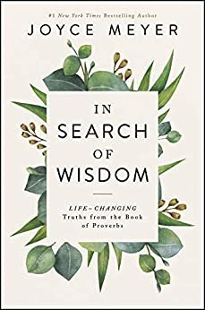 In Search of Wisdom: Life-Changing Truths in the Book of Proverbs (English Edition)