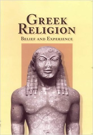 Greek Religion: Belief and Experience