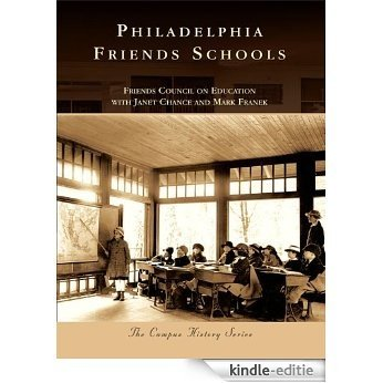 Philadelphia Friends Schools (Campus History) (English Edition) [Kindle-editie]