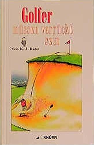 Rabe, K: Golfer muessen verrueckt sein