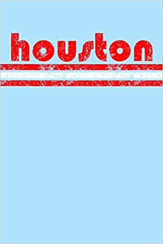 Houston: Texas Notebook Journal Planner Retro Vintage Weathered 90 Pages