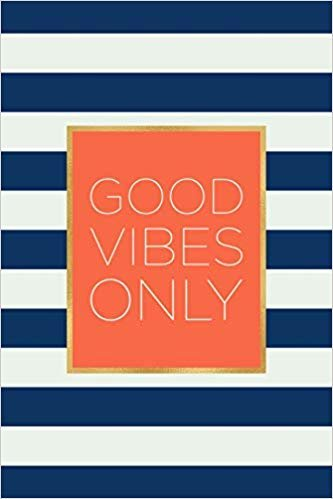 Good vibes only: An inmate journal for women: Notebook with inspiring, positive and motivational quotes: Navy stripe and coral cover design
