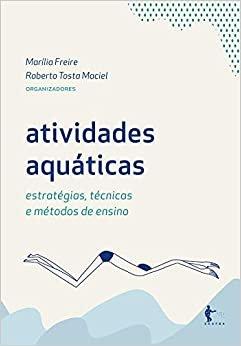 Atividades aquáticas: estratégias, técnicas e métodos de ensino