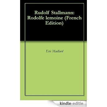 Rudolf Stallmann: Rodolfe lemoine (French Edition) [Kindle-editie]