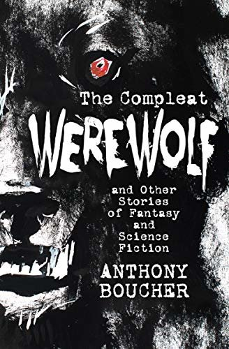 The Compleat Werewolf: And Other Stories of Fantasy and Science Fiction (English Edition)