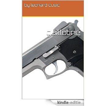 guillotine (English Edition) [Kindle-editie]