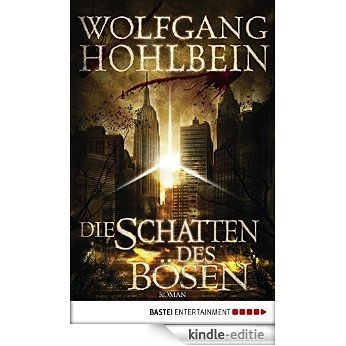 Die Schatten des Bösen: Roman (German Edition) [Kindle-editie]