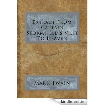 Extract From Captain Stormfield's Visit To Heaven (English Edition) [Kindle-editie]
