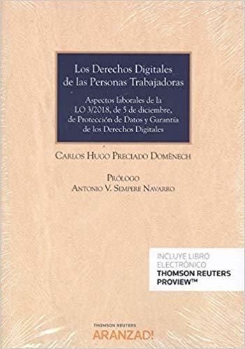 Los Derechos Digitales de las Personas Trabajadoras (Papel + e-book): Aspectos laborales de la LO 3/2018, de 5 de diciembre de Protección de Datos y Garantía de los Derechos  digitales. (Monografía)