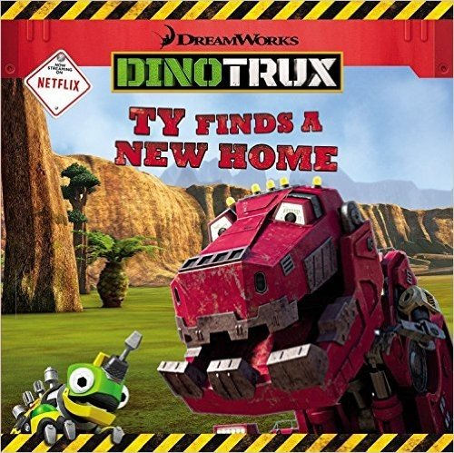 Dinotrux: Ty Finds a New Home