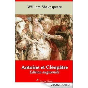 Antoine et Cléopâtre (Nouvelle édition augmentée) (Annoté) (French Edition) [Kindle-editie]