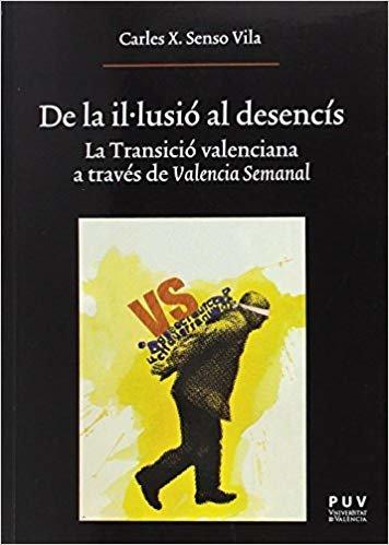 De la il·lusió al desencís: La Transició valenciana a través de Valencia Semanal