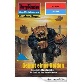 "Perry Rhodan 2060: Geburt eines Helden (Heftroman): Perry Rhodan-Zyklus ""Die Solare Residenz"" (Perry Rhodan-Erstauflage) (German Edition) [Kindle-editie]"