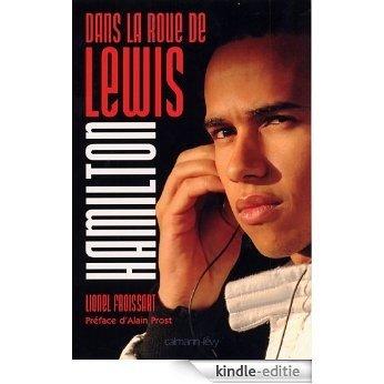 Dans la roue de Lewis Hamilton (Biographies, Autobiographies) (French Edition) [Kindle-editie]