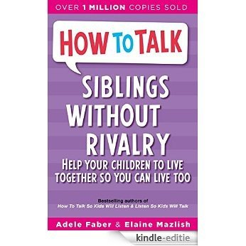 How To Talk: Siblings without Rivalry [Kindle-editie]