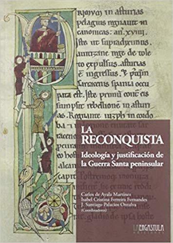 La Reconquista: Ideología y justificación de la Guerra Santa peninsular: 5