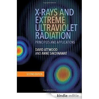X-Rays and Extreme Ultraviolet Radiation: Principles and Applications [Kindle-editie]