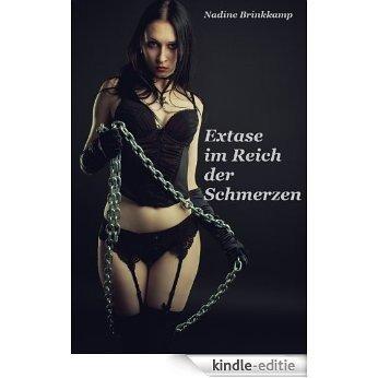 Extase im Reich der Schmerzen (German Edition) [Kindle-editie]