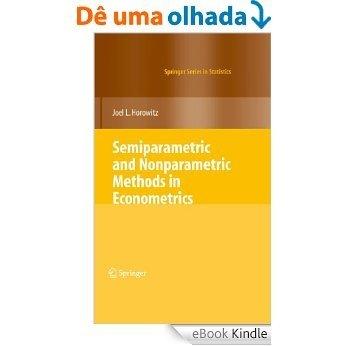Semiparametric and Nonparametric Methods in Econometrics (Springer Series in Statistics) [eBook Kindle]