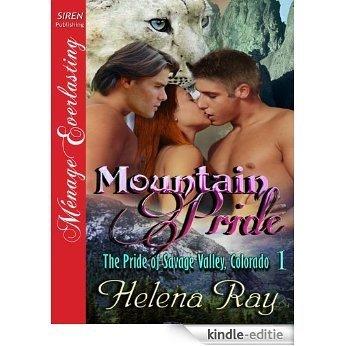 Mountain Pride [The Pride of Savage Valley, Colorado 1] (Siren Publishing Menage Everlasting) [Kindle-editie]