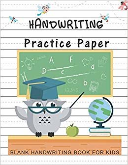 Handwriting Practice Paper: Blank Notebook Dotted Lined Writing Sheets | Handwriting Workbook | Homework for Boys or Girls Preschool And Kindergarten ... Printing Workbook for Kids, Ages 2-4, 3-5)
