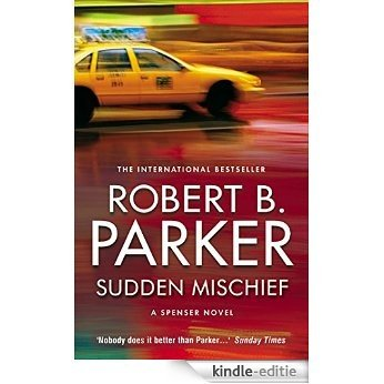 Sudden Mischief (The Spenser Series) [Kindle-editie]