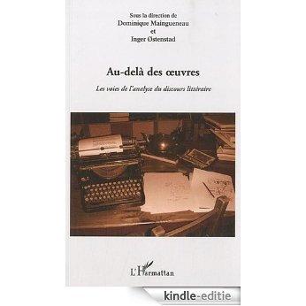 Au-delà des oeuvres : Les voies de l'analyse du discours littéraire [Kindle-editie]