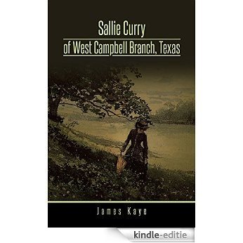 Sallie Curry of West Campbell Branch, Texas (English Edition) [Kindle-editie]